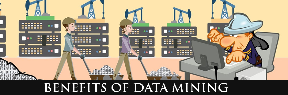 The Benefits of Data Mining for Your Business