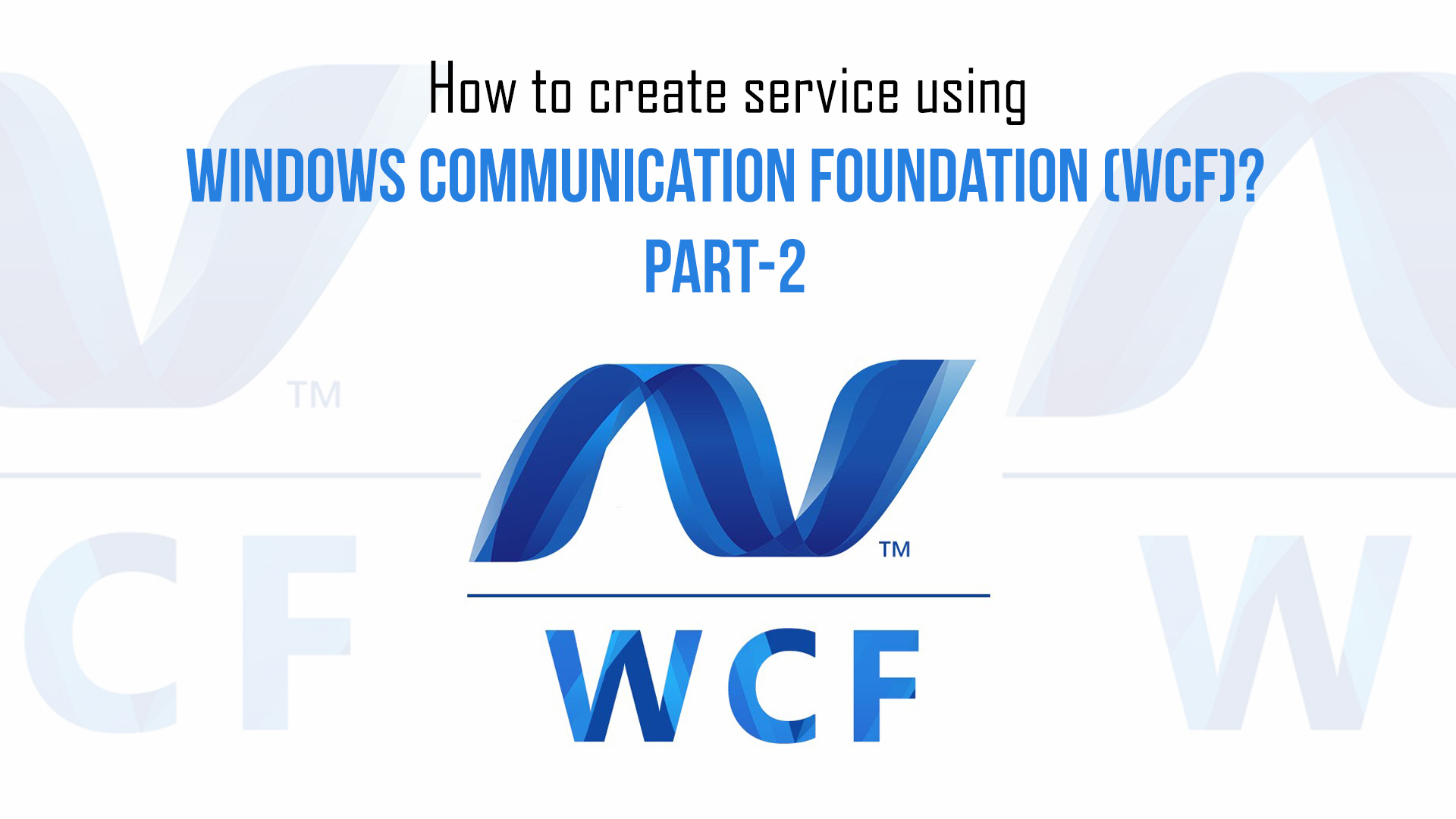How to create service using windows communication foundation wcf how to create service using windows communication foundation wcf part 2 1betcityfo Choice Image