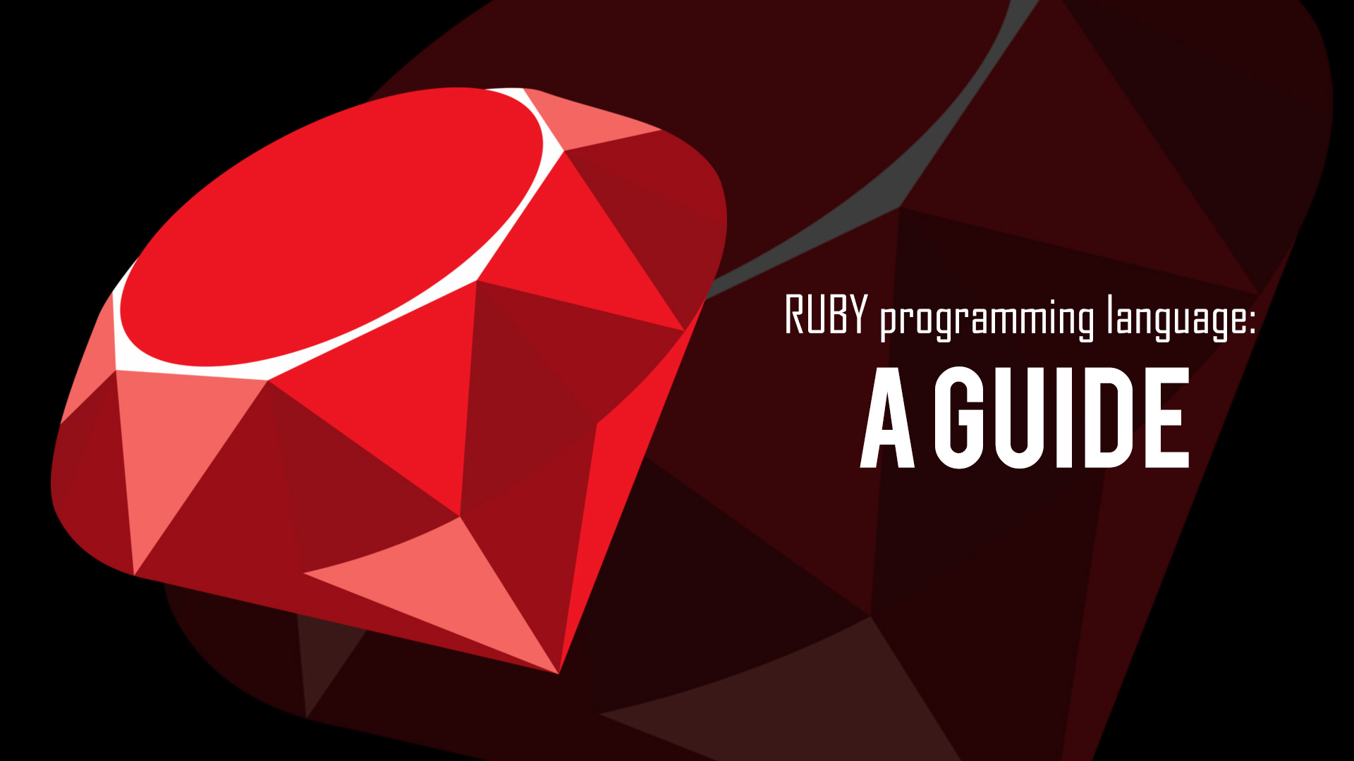 RUBY Programming Language A Guide