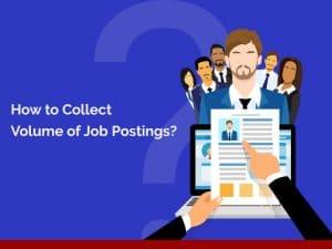 collect volume of job postings for job scraping