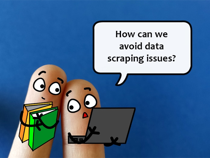 Two fingers are decorated as two person. They are discussing about ways to avoid data scraping issues.